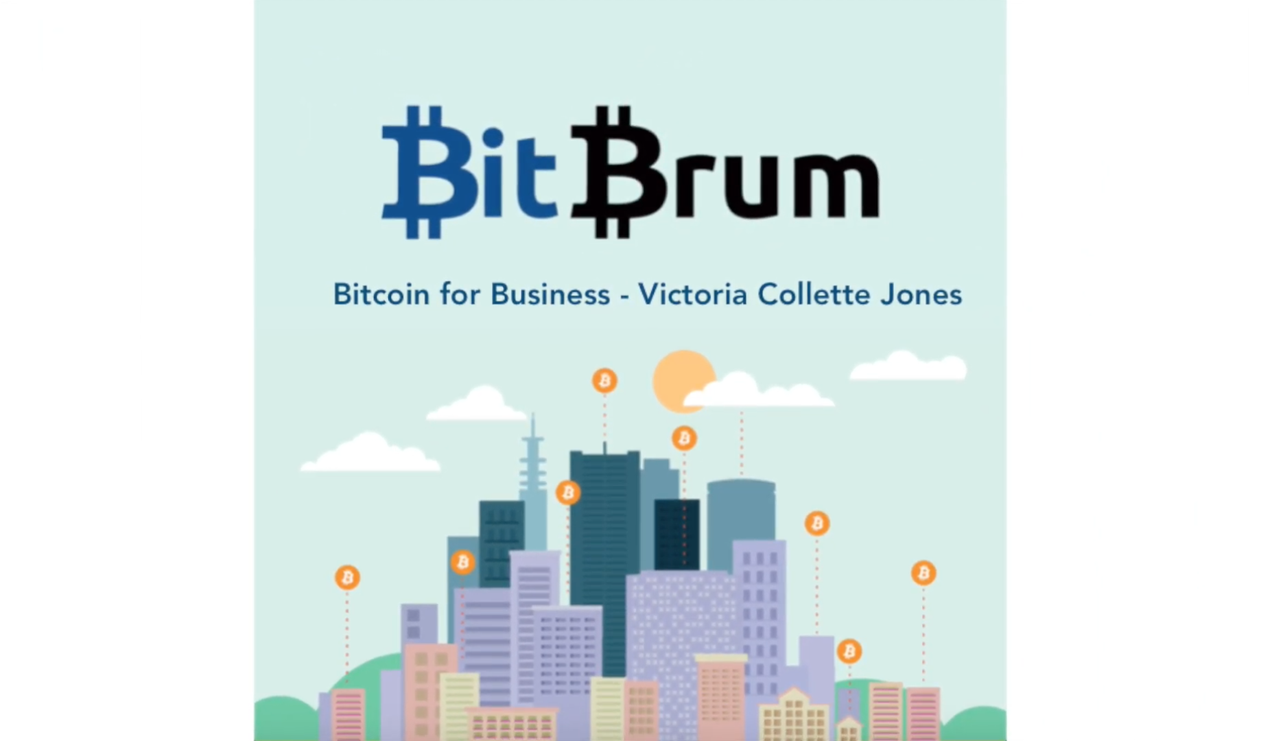Title Page of BitBrum Talk - Bitcoin for Business